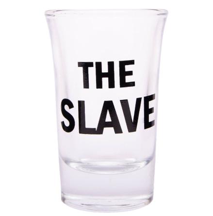 Snapsglas, The Slave