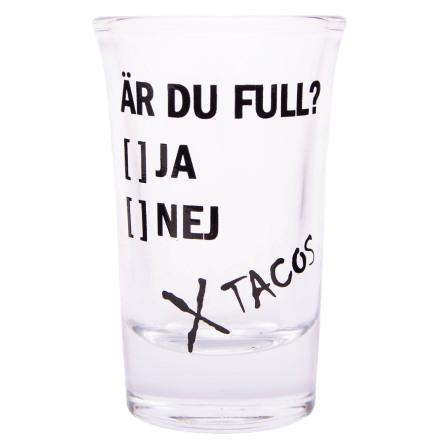 Snapsglas, Är du full? Ja-Nej-Tacos